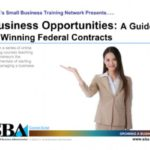 Business Opportunities: A Guide to Winning Federal Contracts by the SBA